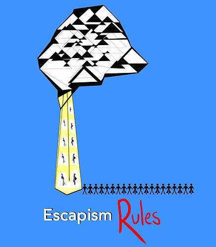 Escapism Rules