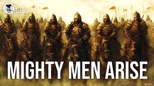 448 - MIGHTY MEN ARISE.jpg