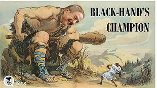 Black Hand's Champion.jpg