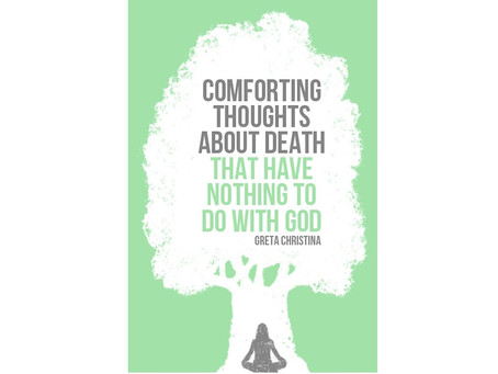 Review of Greta Christina's New Book: Comforting Thoughts About Death That Have Nothing to Do