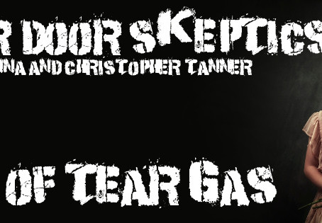 Cellar Door Skeptics 154: A Trail of Tear Gas