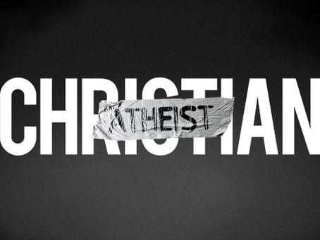 What the *&%^!@ is a Christian Atheist