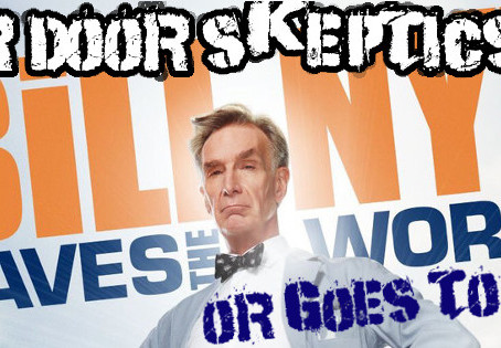 Cellar Door Skeptics #79: Bill Nye Saves the World or Goes to Hell