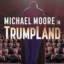 Michael Moore's TRUMPLAND