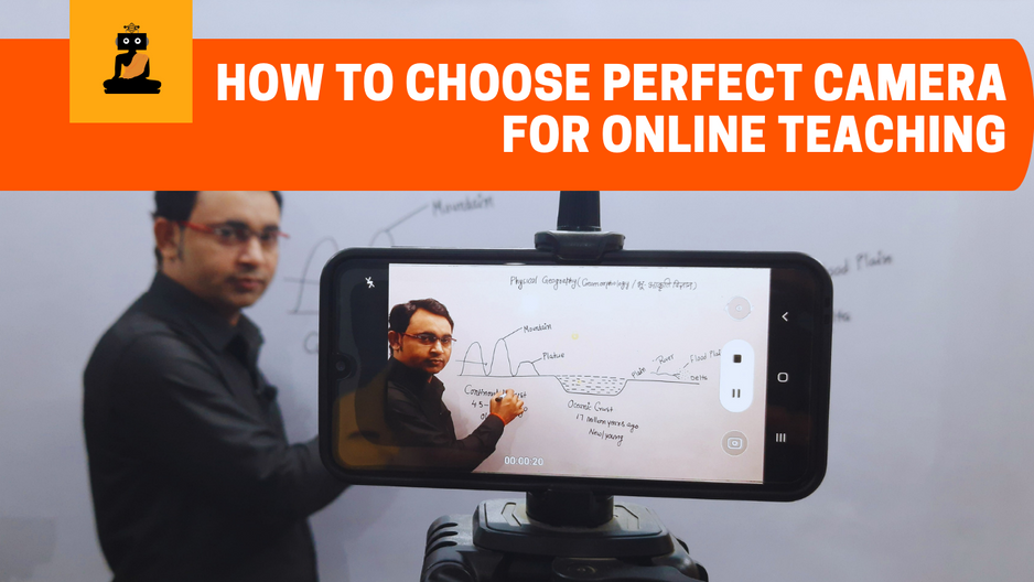 How To Choose Perfect Camera For Online Teaching