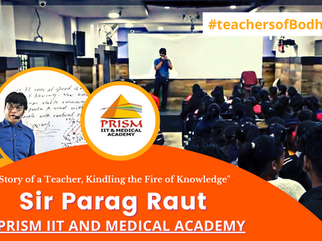 Sir Parag Raut, Story of a Teacher, Kindling the Fire of Knowledge