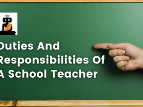Duties And Responsibilities Of A School Teacher
