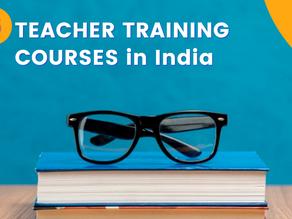 6 TEACHER TRAINING COURSES in India