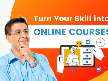 Turn Your Skills Into ONLINE COURSES