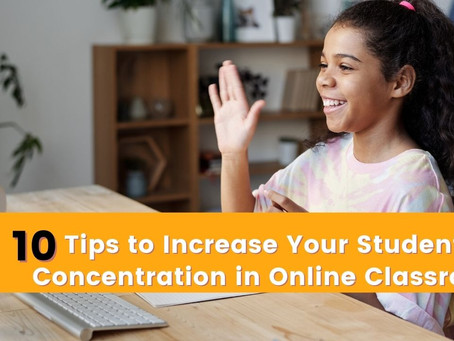 10 Tips to Increase Your Students Concentration in Online Classroom