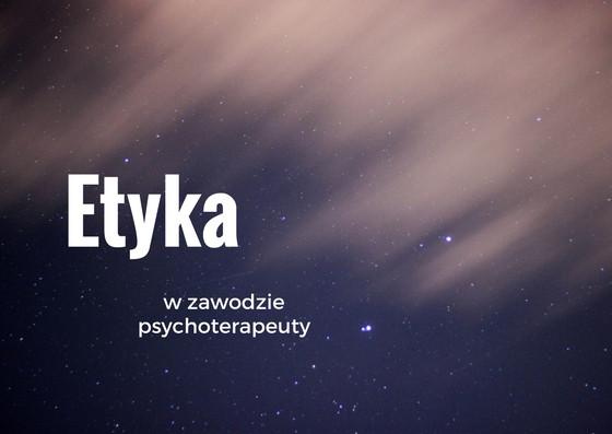 Etyka w zawodzie psychterapeuty