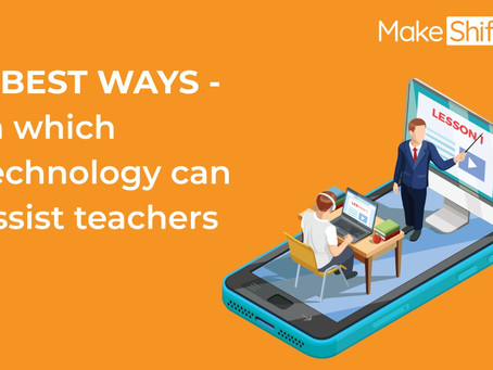 5 Best Ways In Which Technology Can Assist Teachers