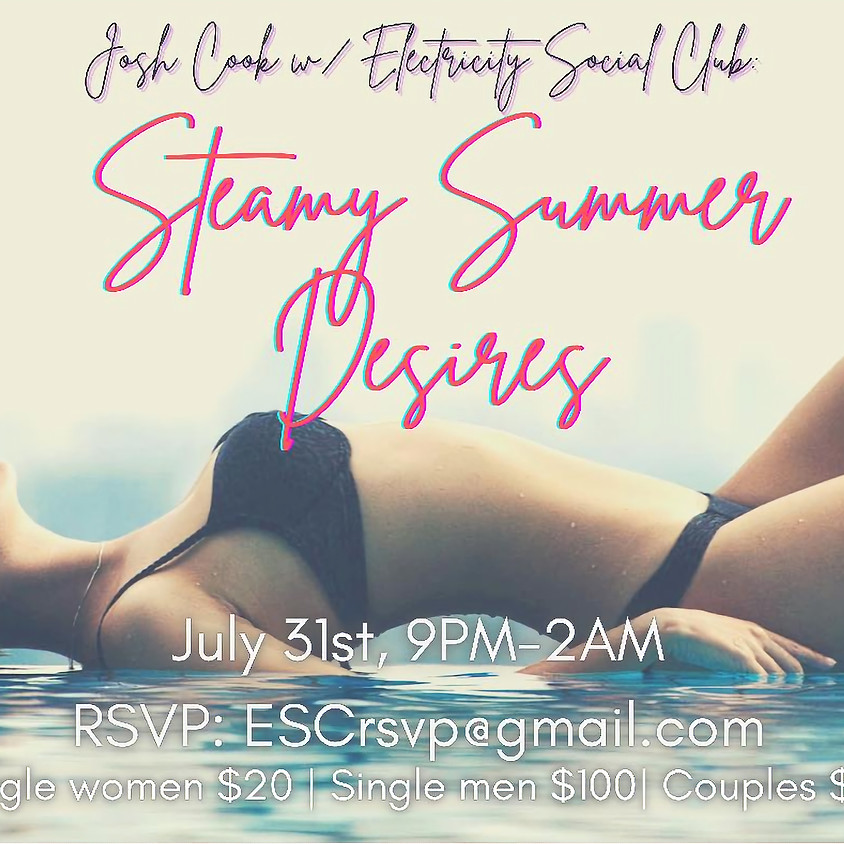 Steamy Summer Desires (Josh & Nicole's Going Away Party)