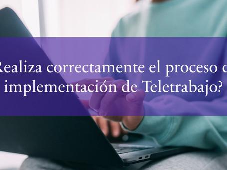 ¿Realiza correctamente el proceso de implementación de Teletrabajo?