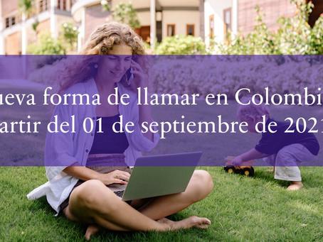 Nueva forma de llamar en Colombia a partir del 01 de septiembre de 2021