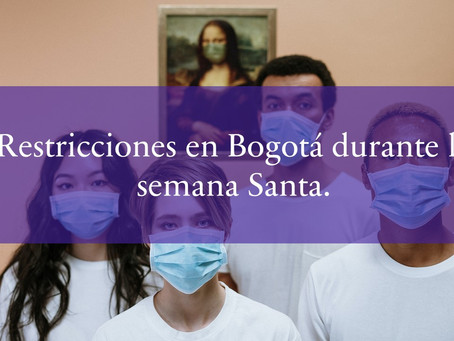 Restricciones en Bogotá durante la semana Santa.