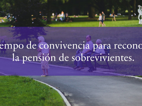 Tiempo de convivencia para reconocer la pensión de sobrevivientes.