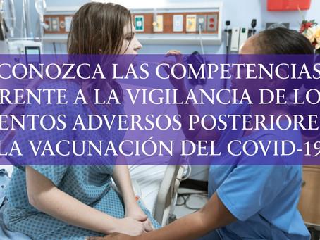 COMPETENCIAS FRENTE A LA VIGILANCIA DE LOS EVENTOS ADVERSOS POSTERIORES A LA VACUNACIÓN COVID-19