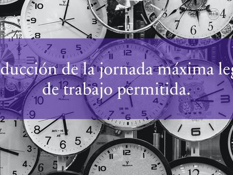 Reducción de la jornada máxima legal de trabajo permitida.