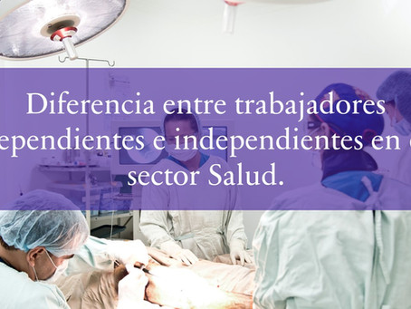 Diferencia entre trabajadores dependientes e independientes en el sector Salud.