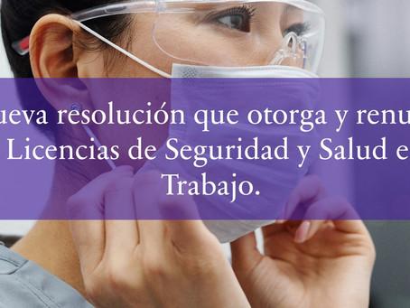 Nueva resolución que otorga y renueva las Licencias de Seguridad y Salud en el Trabajo.
