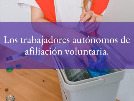 Los trabajadores autónomos de afiliación voluntaria.