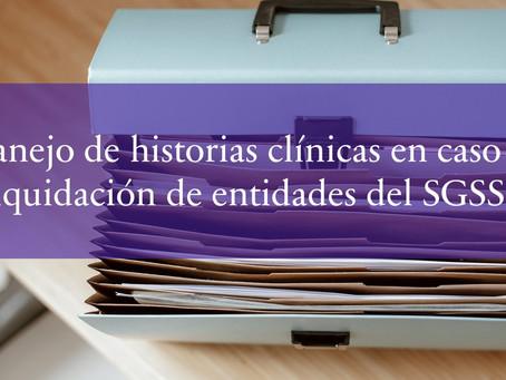 Manejo de historias clínicas en caso de liquidación de entidades del SGSSS
