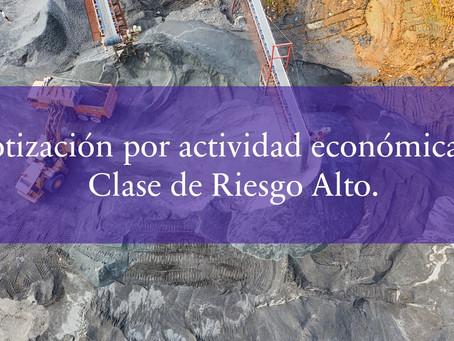 Cotización por actividad económica en Clase de Riesgo Alto.