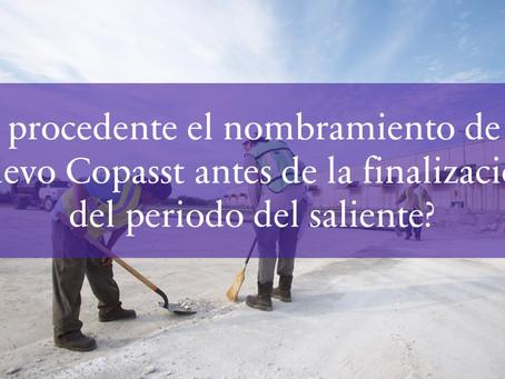 ¿Procedente el nombramiento de un nuevo Copasst antes de la finalización del periodo del saliente?