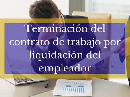 TERMINACIÓN DE LOS CONTRATOS DE TRABAJO, CUANDO OPERA  LA LIQUIDACIÓN JUDICIAL SOCIETARIA.