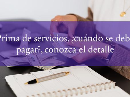 Prima de servicios, ¿Cuándo se debe pagar?, conozca el detalle.