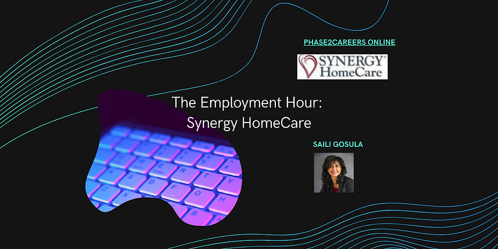 The Employment Hour: Synergy HomeCare - Presented by Saili Gosula