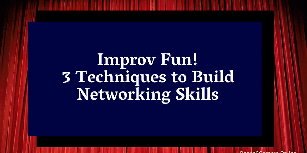 Improv Fun! 3 Techniques to Build Networking Skills
