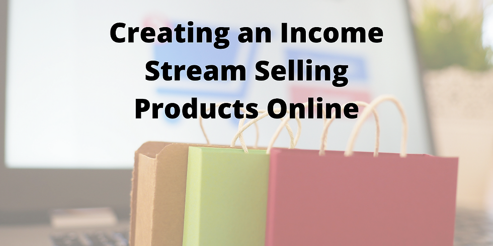 Creating an Income Stream Selling Products Online