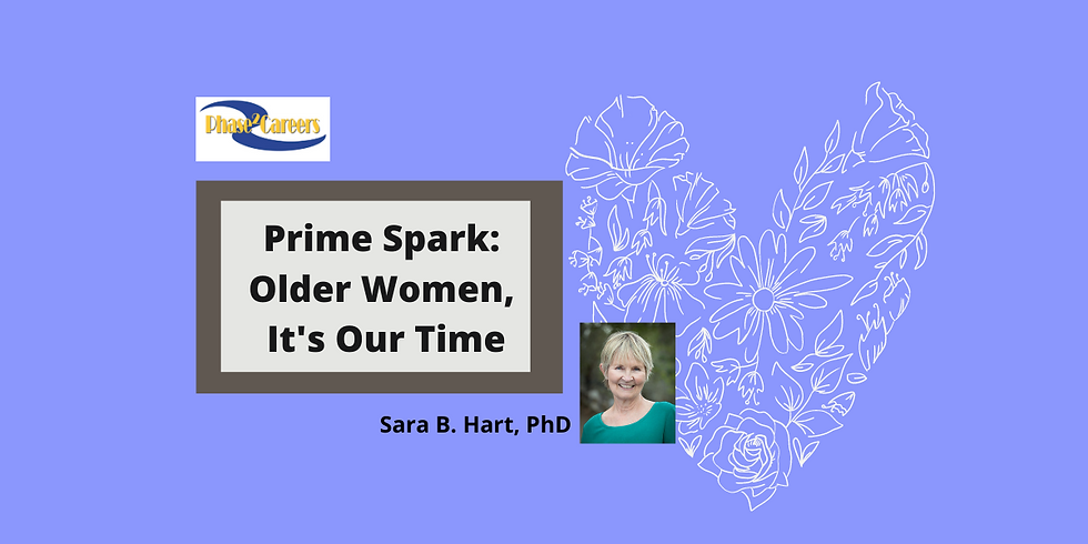 """""""Prime Spark: Older Women, It's Our Time!"""""""