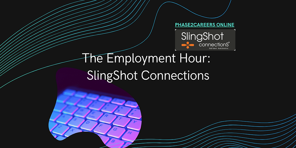 The Employment Hour: SlingShot Connections - Presented by Thereza Chattmon