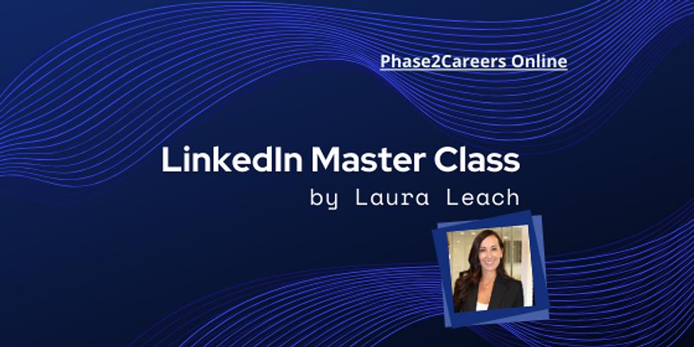 LinkedIn Master Class - Presented by Laura Leach