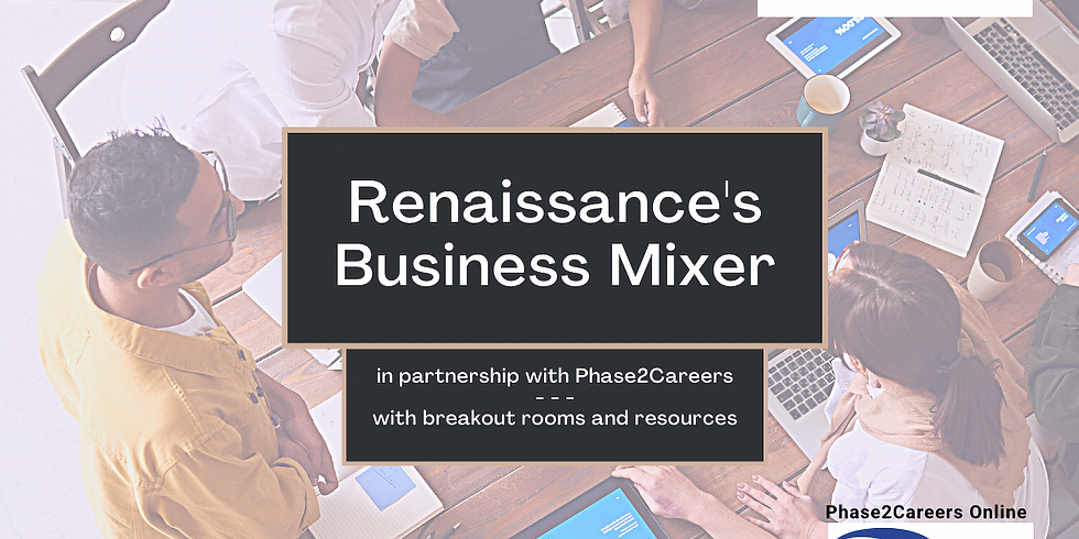 Renaissance's Business Mixer with Workshops and breakout Rooms