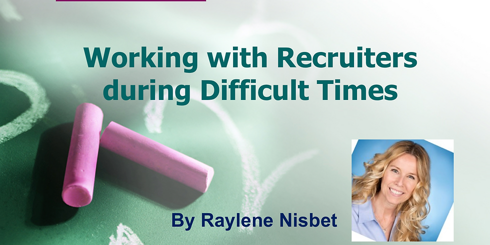 Working with Recruiters During Difficult Times (Free Online Event)