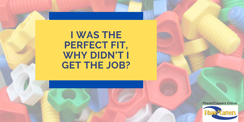 I was a Perfect Fit: Why Didn't I get the Job?