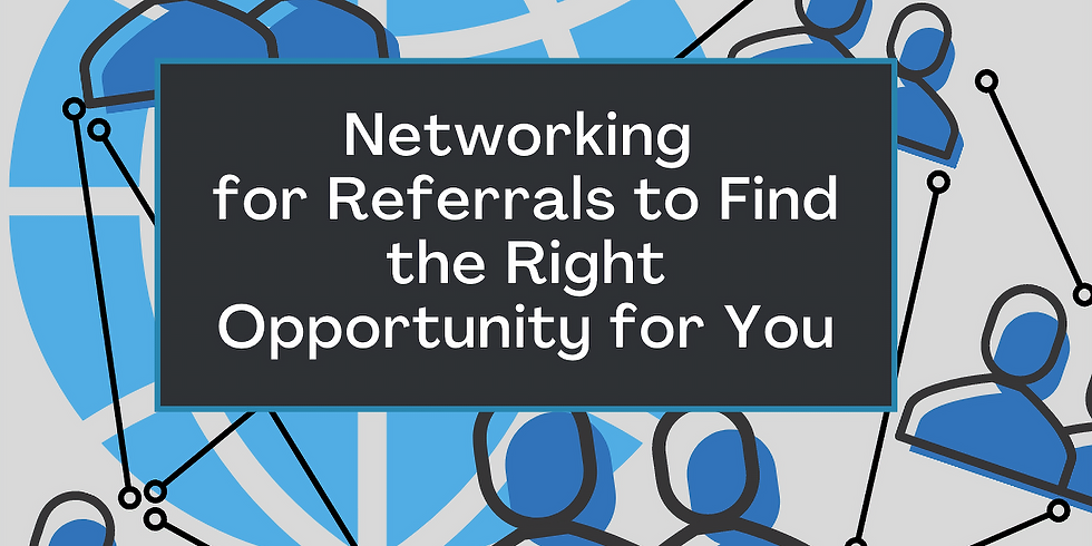 Networking for Referrals to Find the Right Opportunity for You