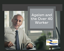 Ageism and the Over 40 Worker.png