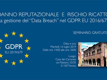 """Seminario: DANNO REPUTAZIONALE E RISCHIO DI RICATTO; La gestione del """"Data Breach"""" nel GDPR 2016/679"""