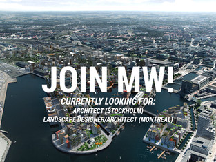 We are looking for an architect in Stockholm and a landscape architect in Montreal!