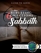 6 Rebutting Objections to the Sabbath-1.