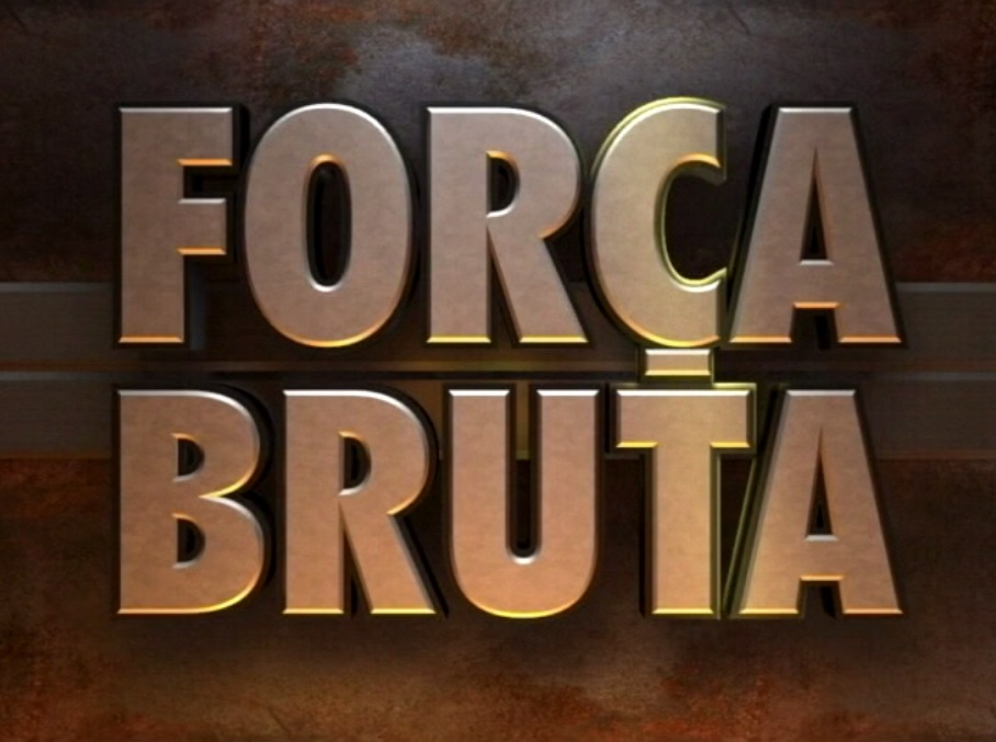 FORÇA_BRUTA