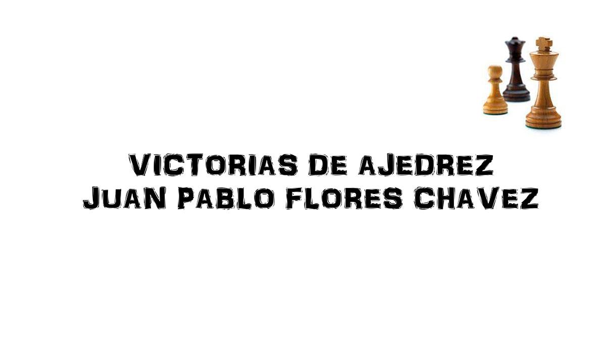 Victorias Ajedrez Escolar Juan Pablo y Sara Maria Flores-1 copy