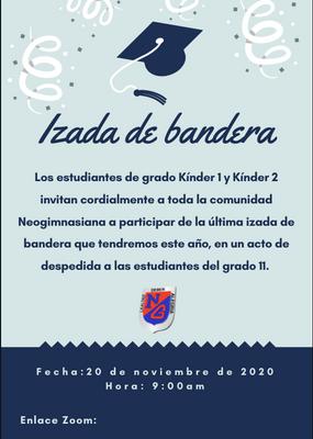 20 de Noviembre, 9:00 a.m. - Izada bandera de K1 y K2 a grado 11