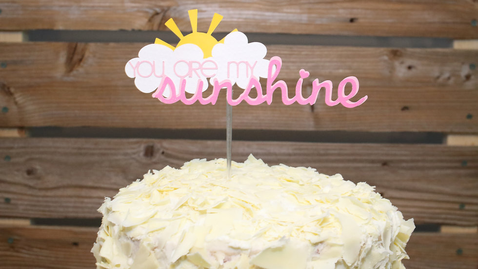 """""""You Are My Sunshine"""" Cake Topper"""