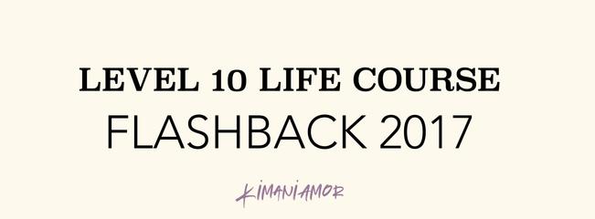 Level Ten Life - Flashback 2017
